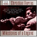 Christian Ferras - Milestones of a Legend