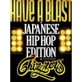 HAVE A BLAST-Japanese HipHop Edition-DVD MIX&EDITED by DJ CHIN-NEN