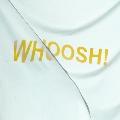 Whoosh<限定盤>