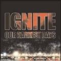 Ignite (Punk)/Our Darkest Days Live  [727701853499]
