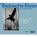 Rossini: Die Diebische Elster (La Gazza Ladra)