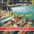 BEST OF ME TAKANAKA