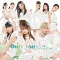 Only you [CD+DVD]<初回生産限定盤B>