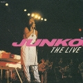 JUNKO THE LIVE