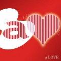 a LOVE  [CD+DVD]<期間限定特別価格盤>