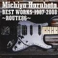 Michiya Haruhata BEST WORKS 1987-2008 ~ROUTE86~