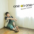 one on one [CD+DVD]<限定盤>