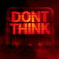 DON'T THINK-LIVE AT FUJI ROCK FESTIVAL- [CD+DVD]<通常盤>