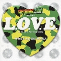 REGGAEZION presents L.O.V.E. mixed by DJ BANA