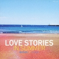 LOVE STORIES IN SUMMER