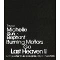 BURNING MOTORS GO LAST HEAVEN II LAST HEAVEN TOUR 2003.9.25 at KYOTO TAKUTAKU