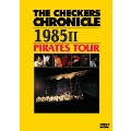 THE CHECKERS CHRONICLE 1985 II PIRATES TOUR