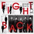 FIGHT BACK [CD+DVD]<初回限定盤A>