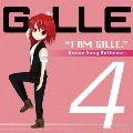 I AM GILLE.4 ~Anime Song Anthems~ [CD+DVD]<初回限定盤>