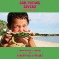 BON-VOYAGE LOVERS ~Japanese Sky~ Music Selected and Mixed by Mr.BEATS a.k.a. DJ CELORY