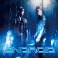 ANDROID [CD+DVD]<初回盤>