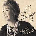 No Reason 3 ~洋樂想ひ~<通常盤>