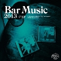 Bar Music 2013 [CD+7inch]<初回限定生産盤>