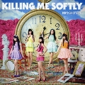 Killing Me Softly [CD+Blu-ray Disc]<Type-A>