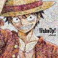 Wake up! [CD+DVD]<初回生産限定盤/ワンピース絵柄バージョン>