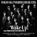 Wake Up! feat.ASIAN KUNG-FU GENERATION [CD+DVD]<初回生産限定盤>