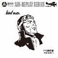 bird man c/w雨あがり [7inch+CD]