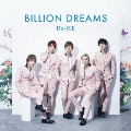 BILLION DREAMS [CD+DVD]<初回盤>