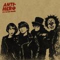 ANTI-HERO [CD+DVD]<初回限定盤A>