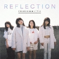 REFLECTION [CD+DVD]<初回生産限定盤>