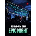 B'z LIVE-GYM 2015 -EPIC NIGHT-