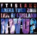 Arena Tour 2016 -Law of FTISLAND:N.W.U-<初回限定仕様>