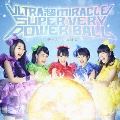 ULTRA 超 MIRACLE SUPER VERY POWER BALL<通常盤>