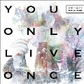 You Only Live Once [CD+DVD]