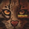 TROPICAL LOVE [CD+マグネット]<完全生産限定盤>