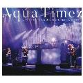 "Aqua Timez アスナロウ TOUR 2017 FINAL ""narrow narrow"""
