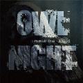 OWL NIGHT<タワーレコード限定>