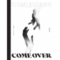 Come Over [CD+DVD]<初回限定盤>