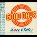 Good Days~Love Oldies