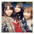 Free Turn [CD+DVD]<初回生産限定盤>