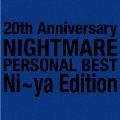 20th Anniversary NIGHTMARE PERSONAL BEST Ni~ya Edition