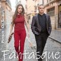 「Fantasque」~フォーレ、ドビュッシー、ラヴェル、プーランク: ヴァイオリン・ソナタ集