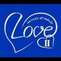 Love II ~memory of melody~