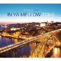 IN YA MELLOW TONE 11 GOON TRAX 10th Anniversary Edition