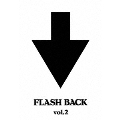 FLASH BACK vol.2<3ヶ月期間限定版>