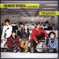 TRIANGLE -THUNDER DRAGON-<TYPE-B>