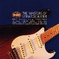 The Masters of Stratocaster ~50th Anniversary 1954-2004