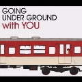 BEST OF GOING UNDER GROUND with YOU<初回限定盤>