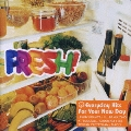 FRESH! -EVERYDAY HITS FOR YOUR NEW DAY