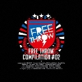 FREE THROW COMPILATION #02<限定生産盤>