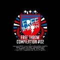 FREE THROW COMPILATION #02<限定生産盤>
